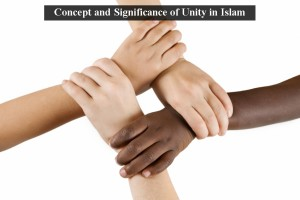 Concept and Significance of Unity in Islam