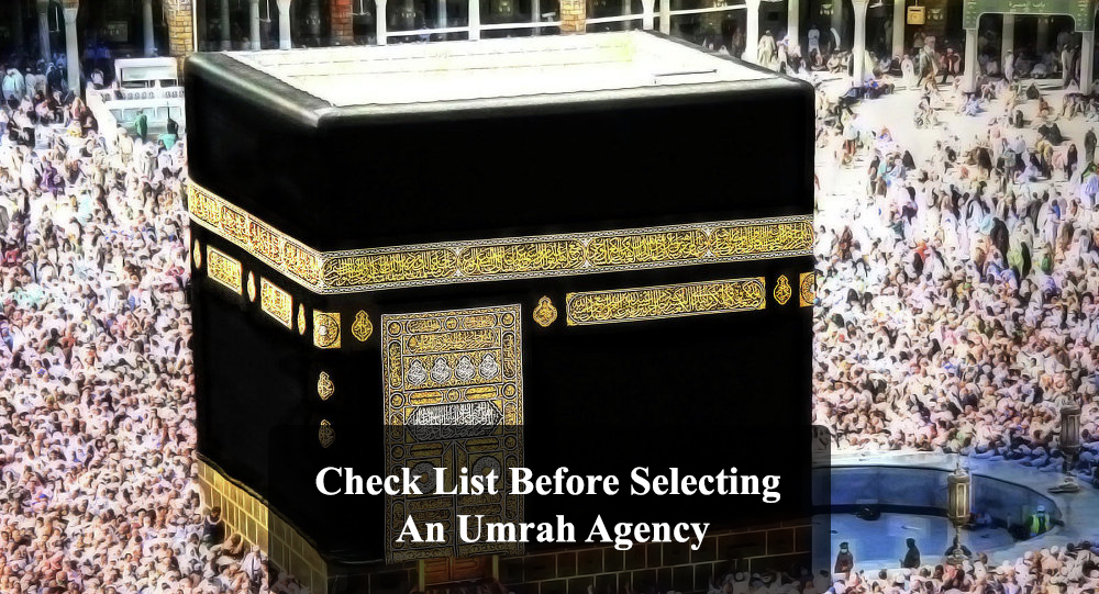 Check List Before Selecting An Umrah Agency