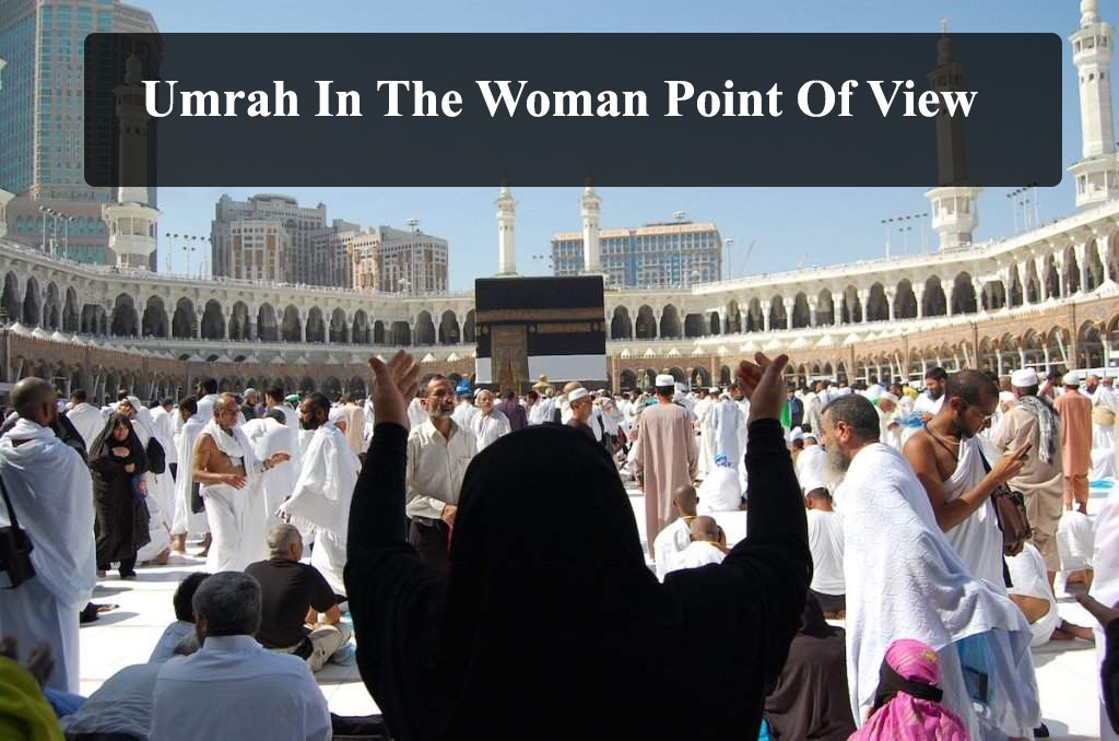 Umrah In The Woman Point Of View